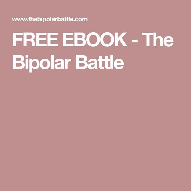 FREE EBOOK - The Bipolar Battle