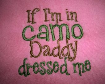 "Pink Baby Girl ""If I'm in Camo Daddy Dressed Me"" Pink Bib- Perfect for Daddy's Little Hunter - Baby Girl Pink Hunting Bib"