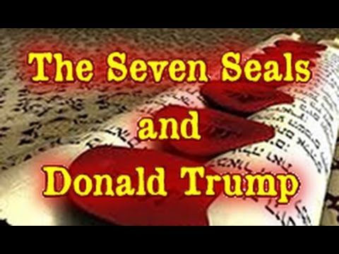 The Seven Seals, the Book of Revelation and the Donald Trump Prophecies