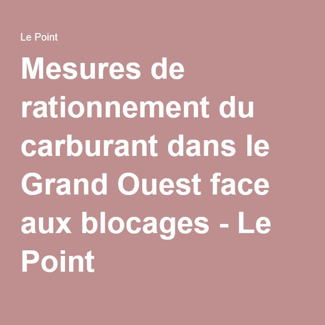 Mesures de rationnement du carburant dans le Grand Ouest face aux blocages - Le Point