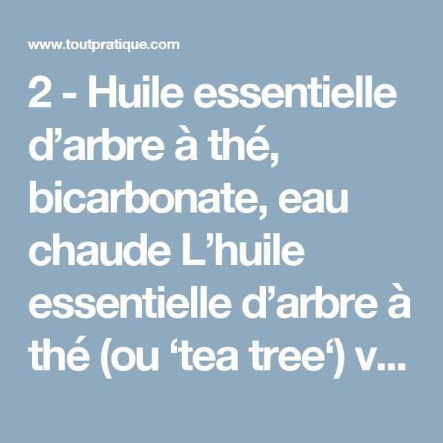 2 - Huile essentielle d'arbre à thé, bicarbonate, eau chaude L'huile essentielle d'arbre à thé (ou 'tea tree') va désinfecter et désodoriser le matelas ! Recette Dans une bouteille avec vaporisateur, mélangez 2 cuillerées à soupe de bicarbonate 6 grandes cuillères d'eau chaude et 8 gouttes d'huile essentielle d'arbre à thé. Vaporisez cette solution sur le matelas. Laissez sécher. Nous vendons du bicarbonate de soude à la Boutique Toutpratique Nous vendons de l'huile essentielle d'arbre à…