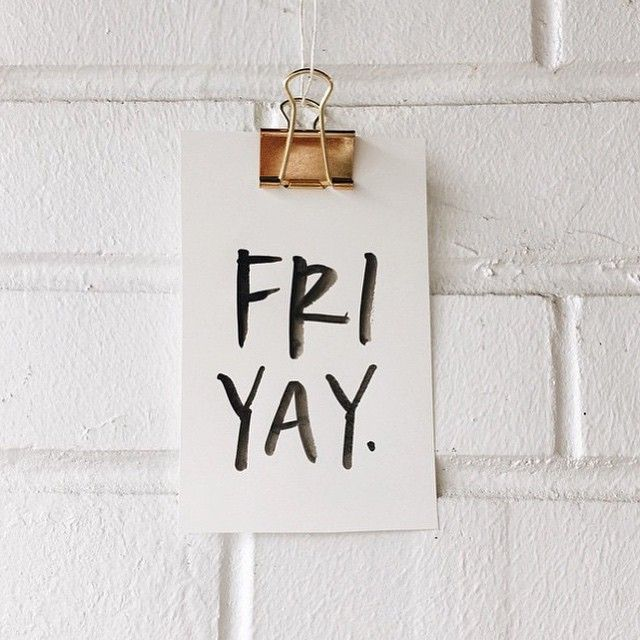 It's FRI-YAY