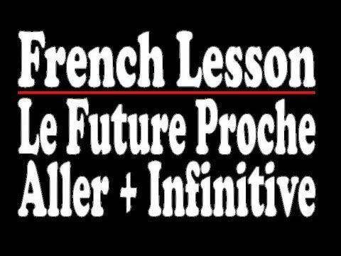 French Lesson: Le Future Proche - Aller + Infinitive - YouTube centers