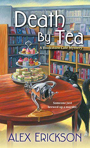 Death by Tea (A Bookstore Café Mystery) by Alex Erickson http://www.amazon.com/dp/1617737534/ref=cm_sw_r_pi_dp_Qnxevb1NABR9C