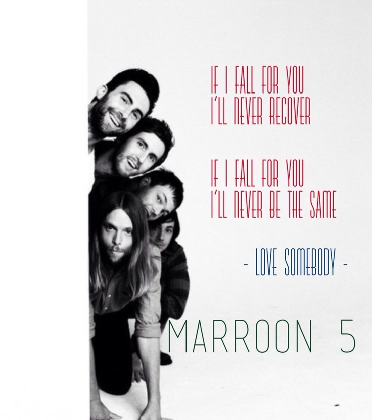 Lyric maroon five love somebody lyrics : 56 best Maroon 5 images on Pinterest | Lyrics, Music lyrics and ...