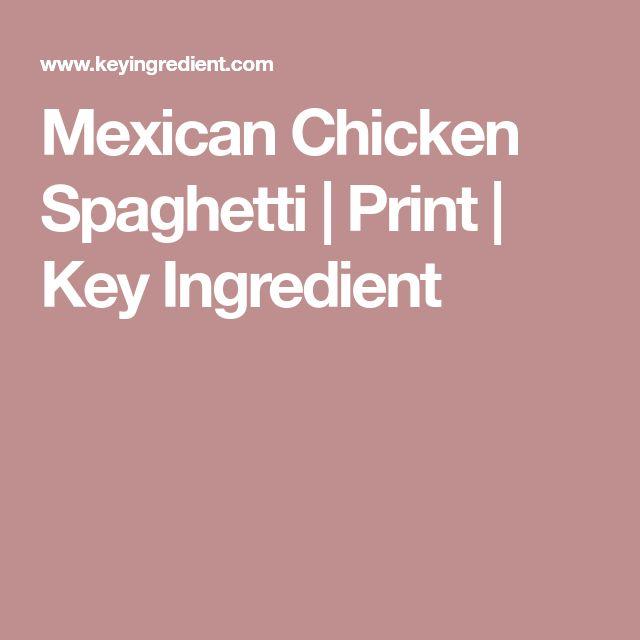 Mexican Chicken Spaghetti | Print | Key Ingredient