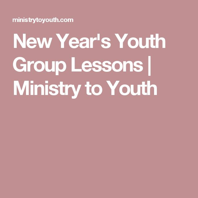 New Year S Youth Group Lessons Ministry To Youth Youth Group Lessons Youth Group Youth Lessons