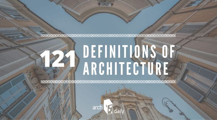 There are at least as many definitions of architecture as there are architects or people who comment on the practice of it. While some embrace it as...