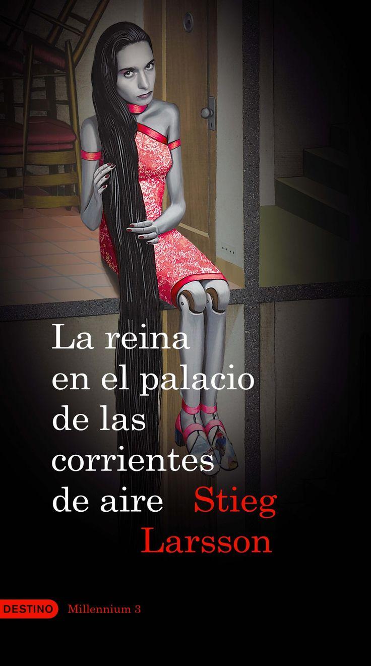 Stieg Larsson. La reina en el palacio de las corrientes de aire