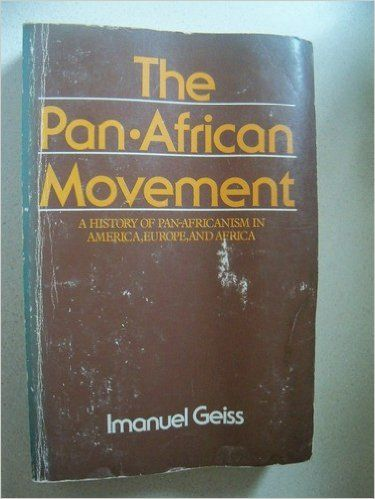 Amazon.com: The Pan-African Movement: A History of Pan-Africanism in America, Europe, and Africa (9780841901612): Imanuel Geiss: Books