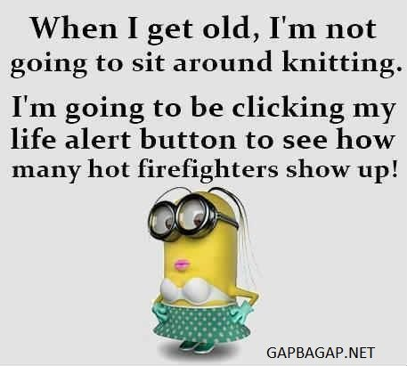 Funny Minion Quote About Knitting vs. Firefighters...