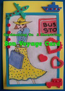 A Pretty Talent Blog: Cardmaking On A Shoestring: Bon Voyage Card