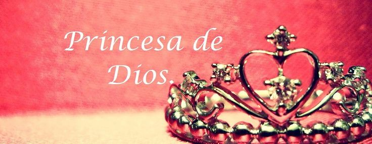Yo soy una Princesa de Dios!!!