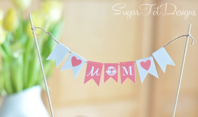 Mother's Day Cake Banner - FREE printable | I Heart Nap Time - How to Crafts, Tutorials, DIY, Homemaker