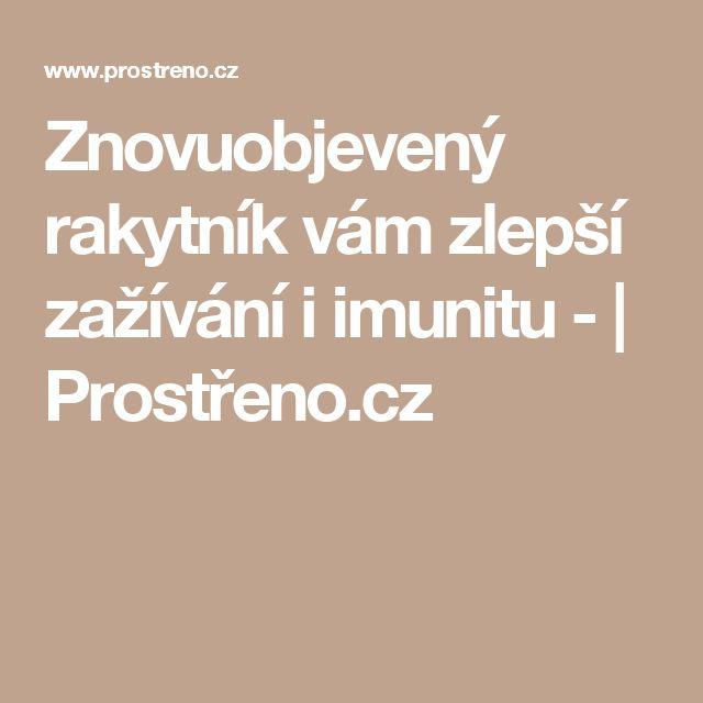 Znovuobjevený rakytník vám zlepší zažívání i imunitu - | Prostřeno.cz