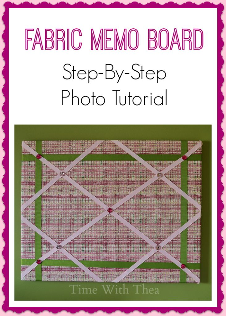 Fabric Memo Board: Step-By-Step Photo Tutorial {Time With Thea}