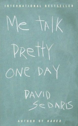 best david sedaris ideas good reading books  me talk pretty one day by david sedaris