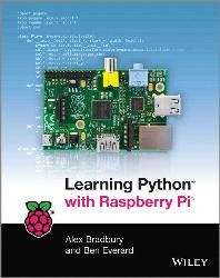 Learning Python With Raspberry Pi - John Wiley & Sons Part #: 9781118717059