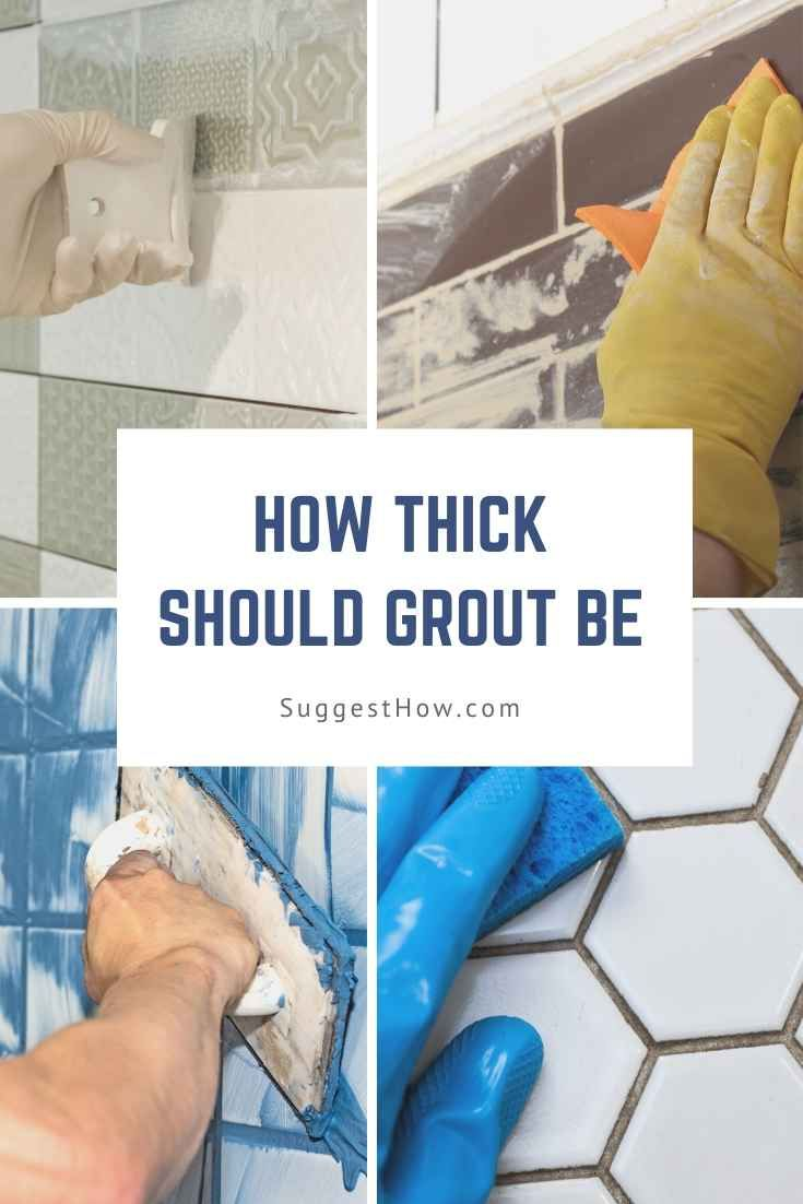 How Thick Should Grout Be Grout Tile Grout Tile Installation