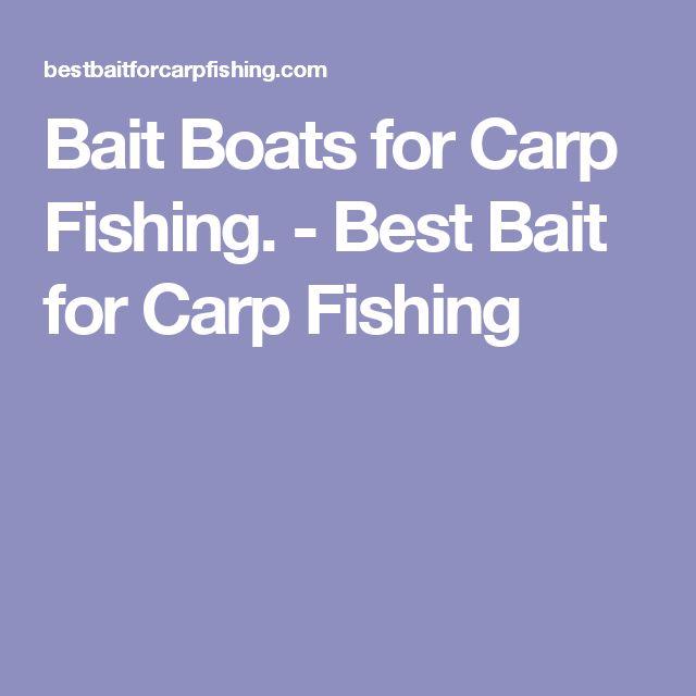 Bait Boats for Carp Fishing. - Best Bait for Carp Fishing