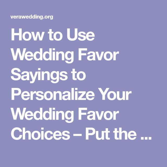 How to Use Wedding Favor Sayings to Personalize Your Wedding Favor Choices – Put the Ring on It