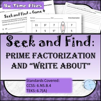This Seek and Find Prime Factorization Activity Game is an interactive way for students to practice prime factorization. The student will be asked to generate the prime factors and then find the factors on the game board. The student will need to know how to write answers using exponents.