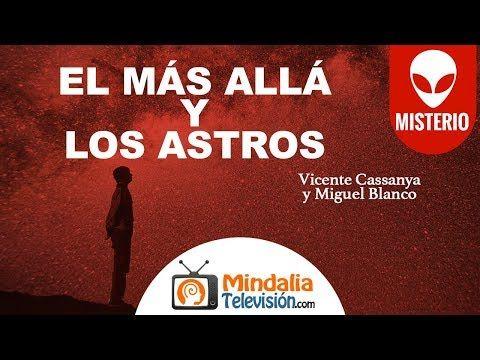 El Más Allá y los Astros, con Vicente Cassanya y Miguel Blanco - YouTube