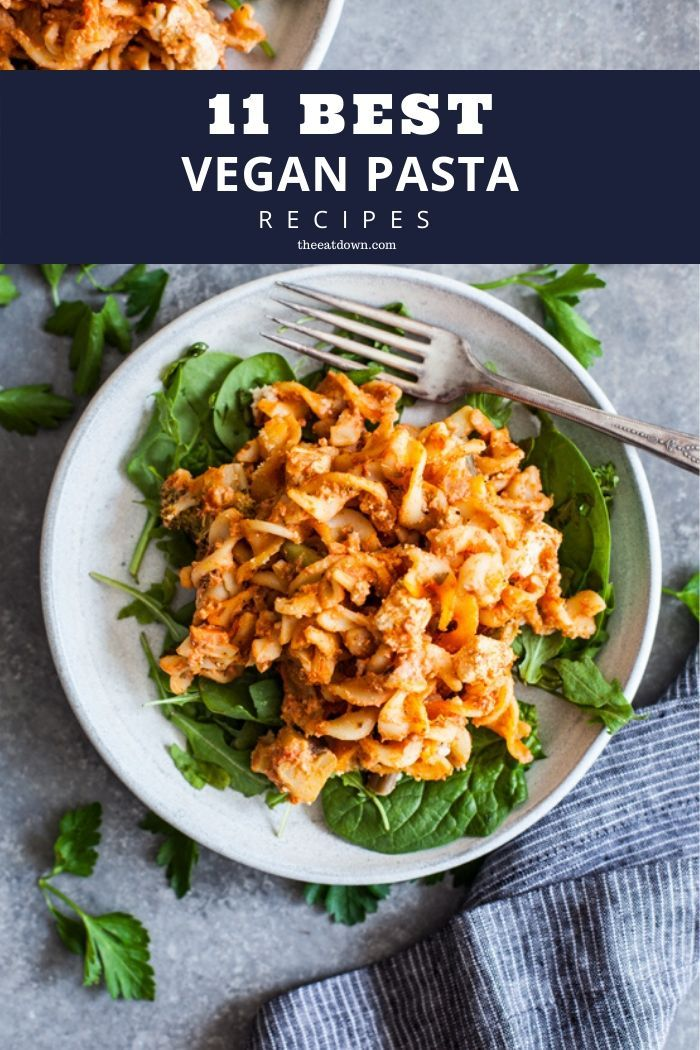 11 Best Vegan Pasta Recipes The Eat Down In 2020 Vegan Pasta Recipes Vegan Pasta Pasta Recipes