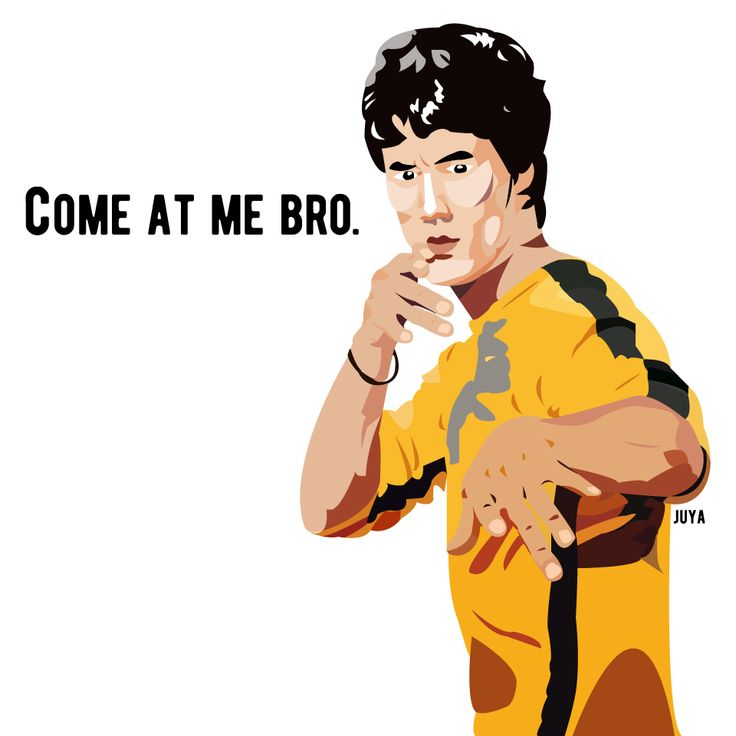 Come at me bro! I am bruce lee.