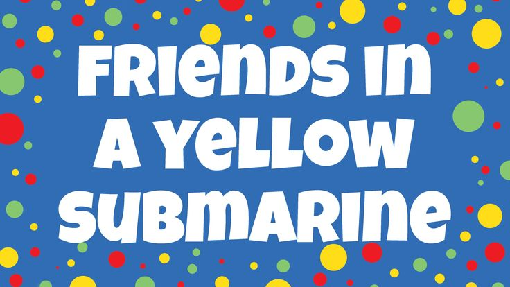 Yellow song - Friends in a Yellow Submarine colour song for kids. Sing and read along to achieve multi-sensory learning. See it, hear it, do it! Free song id...