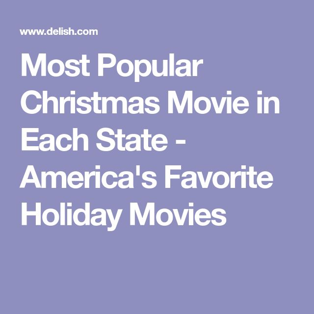 Most Popular Christmas Movie in Each State - America's Favorite Holiday Movies