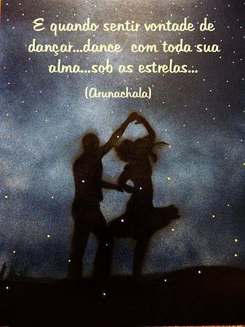 Dance com a sua alma!  Baile com a sua vida!