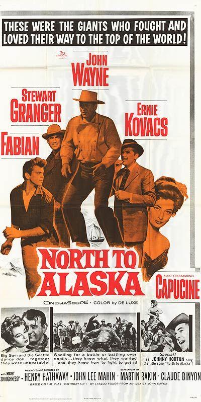 North to Alaska (1960) USA 20th Century Fox Western D: Henry Hathaway. John Wayne, Stewart Granger. Fabian, Capucine, . 26/09/04