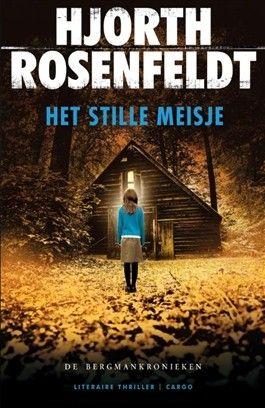 47/75 Gelezen aug. 2015, 5* van mij! (B)(2015)Het stille meisje - Hjort Rosenfeldt - topthriller!