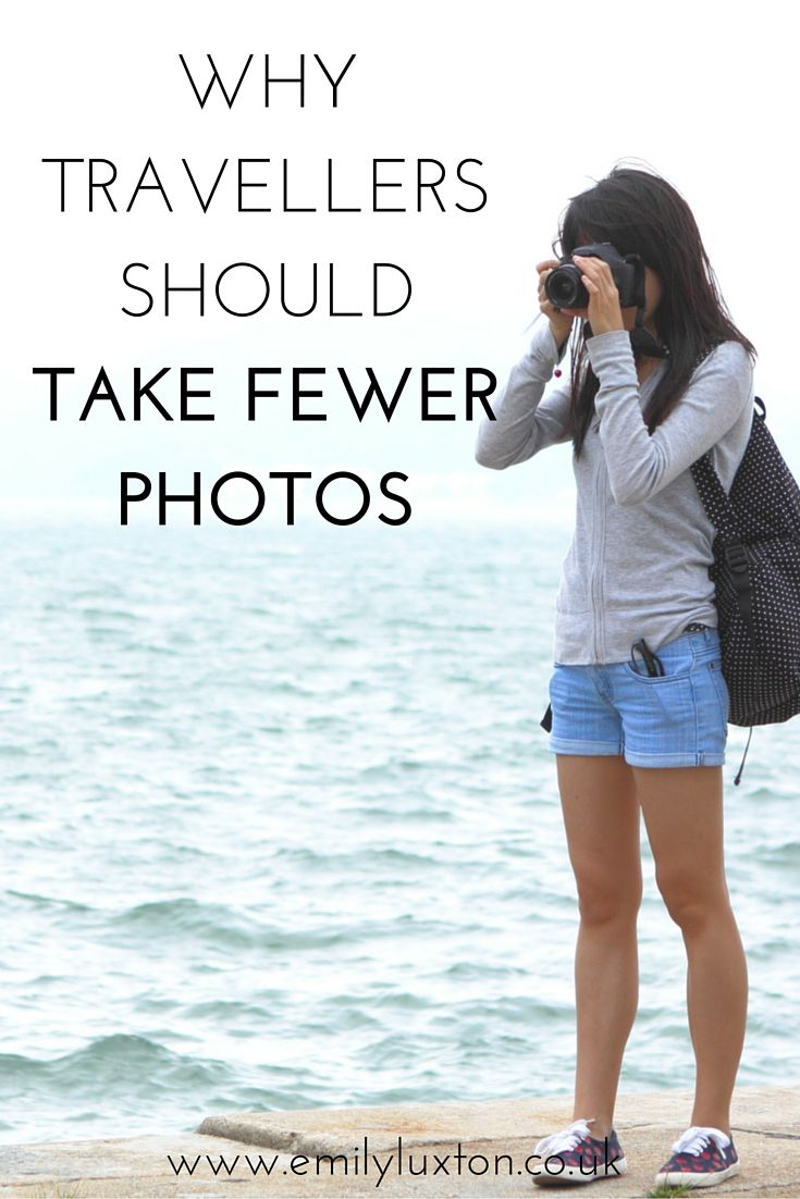 Four Reasons for Travellers to Take Fewer Photos...