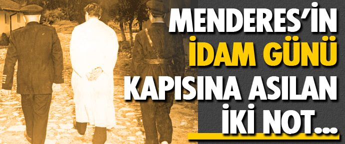 Bugün, Türkiye'nin tarihine kara bir leke olarak yazılan günün yıldönümü: Başbakan Adnan Menderes'in idam edildiği gün.