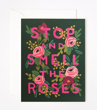 These Stop and Smell the Roses Card from Rifle Paper Co. would be our invitations.