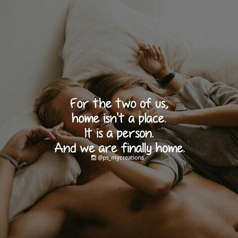 Instagram quotes: For The Two Of Us Home Isnt A Place...