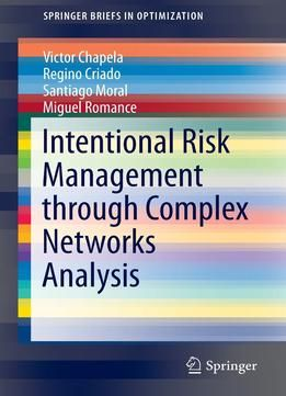 Intentional Risk Management Through Complex Networks Analysis PDF