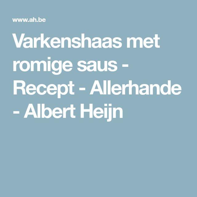 Varkenshaas met romige saus - Recept - Allerhande - Albert Heijn