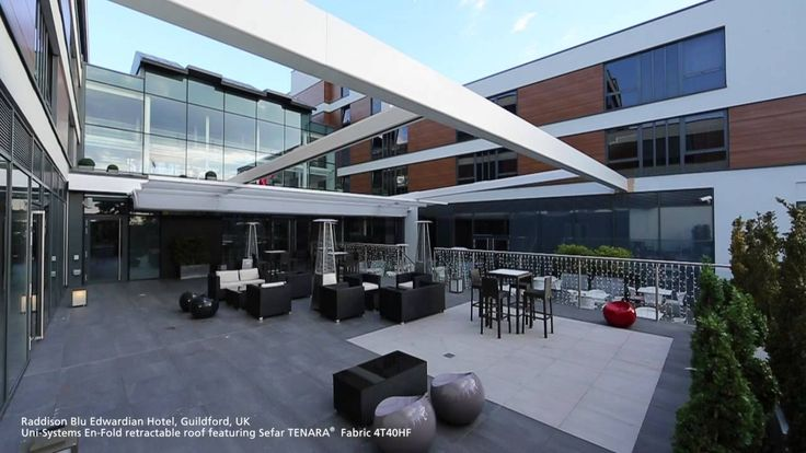 Retractable Fabric Structure: Radisson Blu Edwardian Hotel, Guildford, UK