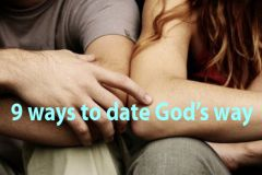 9 ways to date God's way | A (single) (young) (Christian) (mom) (wife-to-be) woman