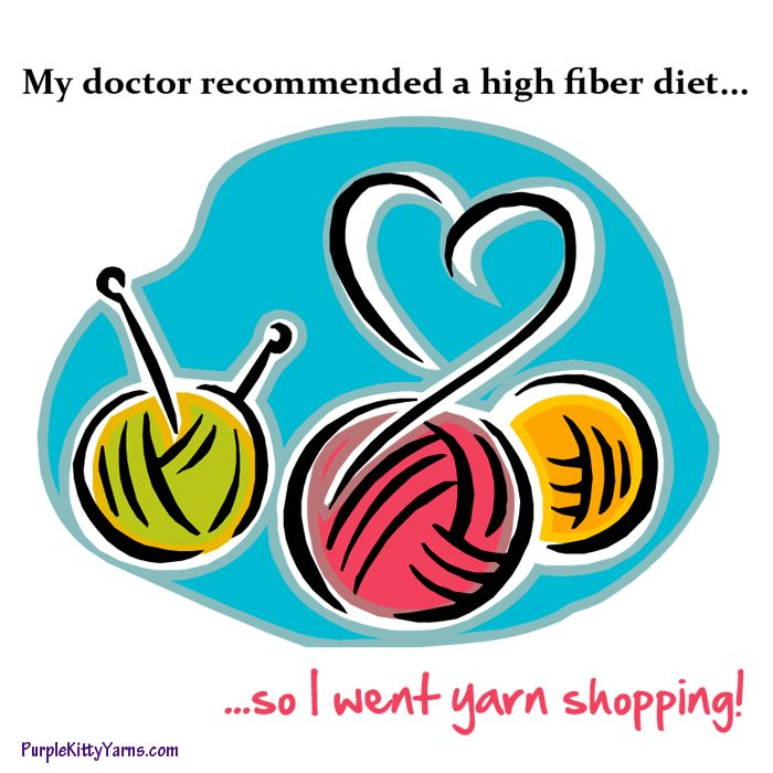 My doctor recommended a high fiber diet ... so I went yarn shopping.