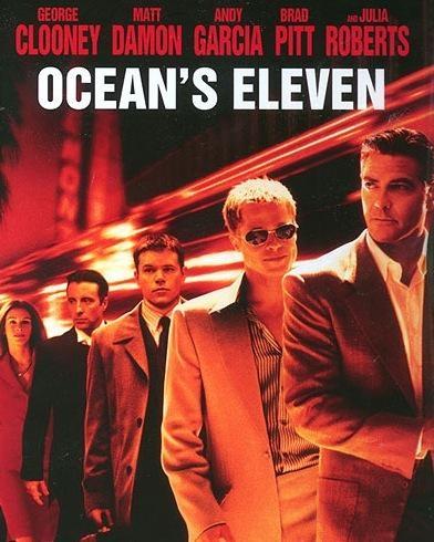 Ocean's Eleven (2001), directed by Steven Soderbergh, starring George Clooney, Andy Garcia, Julia Roberts, Brad Pitt, Matt Damon, Bernie Mac, Don Cheadle, Elliott Gould, Casey Affleck, Scott Caan, Eddie Jemison, Shaobo Qin, Carl Reiner
