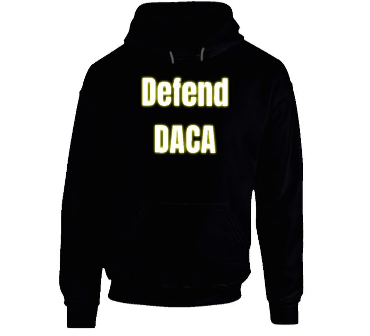 Defend Daca Hoodie