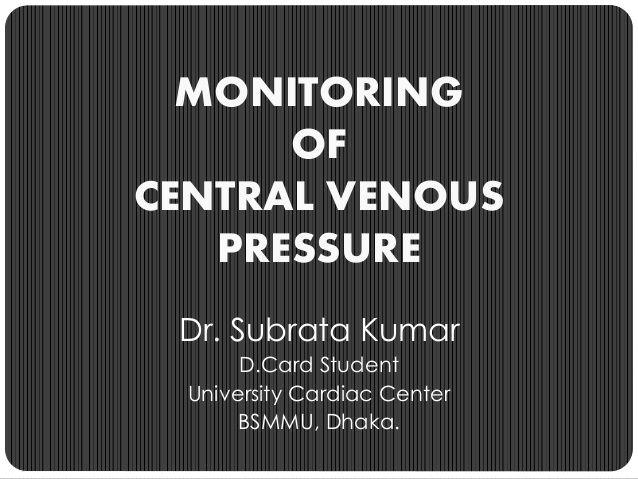CVP Monitoring_Dr. Subrata Kumar_BSMMU_2014