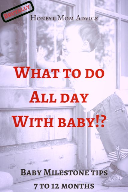 What to do with baby all day: 7-12 Months. Find out how to fill up awake time with meaningful, educational activities that will help baby reach their milestone