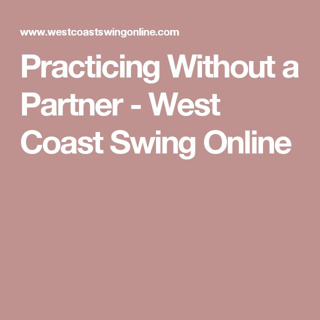 Practicing Without a Partner - West Coast Swing Online