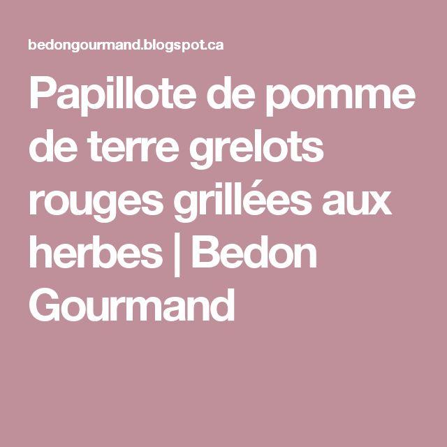 Papillote de pomme de terre grelots rouges grillées aux herbes   Bedon Gourmand
