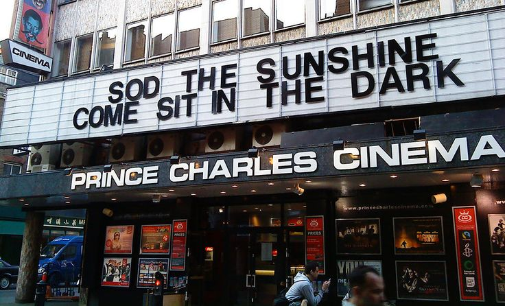 """""""Sod the Sunshine Come Sit in the Dark""""  See a sing-along film at the Prince Charles Cinema , Soho."""